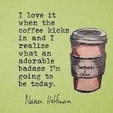 Toro Coffee admires Nanea Hoffman (Sweatpants & Coffee) – Toro ... #sweatpantsCoffeeQuotes