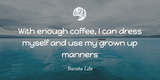 Barista Life's Top 117 Coffee Quotes #mayYourCoffeeBeStrongQuote