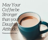 Pin by Jacquie Jarvis-Owen on Raising the next generation | Mommy ... #mayYourCoffeeBeStrongQuote