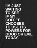 Its usually evil @Jennifer none of your business @Cristin Davis ... #meWithoutCoffeeQuote
