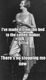 I've made it from the bed to the coffee maker. There's no stopping ... #meWithoutCoffeeQuote