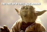 No Coffee Meme | THAT FIRST SIP OF COFFEE IN THE MORNING | Star ... #meWithoutCoffeeQuote