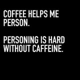 Coffee helps me person. … | Funny pictures, Funny quotes, Coffee humor #meWithoutCoffeeQuote