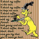 Dr Seuss meme funny coffee quote. in 2019 | Coffee, Coffee meme ... #meWithoutCoffeeQuote