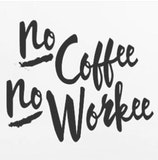No coffee. No workee in 2019 | Coffee love, Coffee quotes ... #meWithoutCoffeeQuote