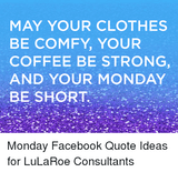 MAY YOUR CLOTHES BE COMFY YOUR COFFEE BE STRONG AND YOUR MONDAY BE ... #mayYourCoffeeBeStrongQuote