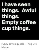 🅱️ 25+ Best Memes About Funny Coffee Quotes | Funny Coffee ... #sweatpantsCoffeeQuotes