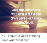 🅱️ 25+ Best Memes About Good Morning Love Quotes | Good Morning ... #sweetMorningCoffeeQuote
