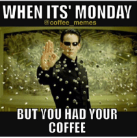 New Monday Coffee Meme Memes | Morning Coffee Memes, Quotes Memes ... #sweatpantsCoffeeQuotes