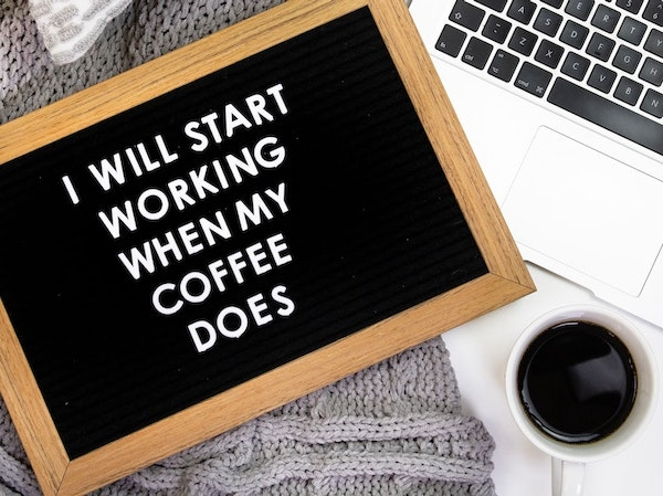 I will start working when my coffee does funny coffee meme