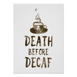 Death before decaf coffee quote image