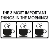 The 3 most important things in the morning are coffee. coffee. coffee.