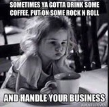 Great mornings start with coffee and rock n roll image meme
