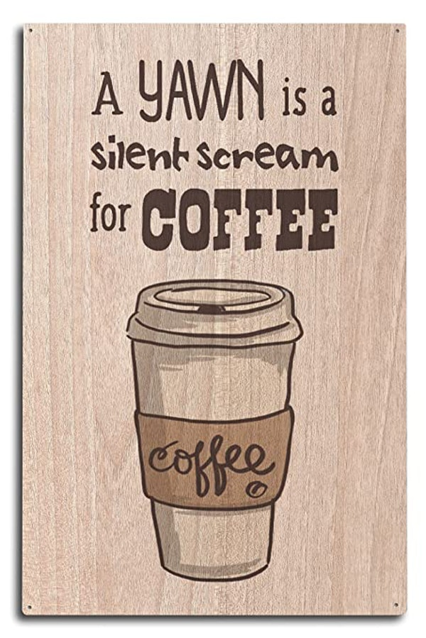 funny a yawn is like a silent scream for coffee meme.