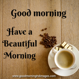 Good morning - have a beautiful morning great coffee image