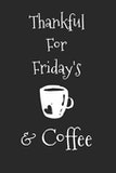 Thankful for Coffee and Fridays quote image