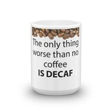 What's worse than no coffee? Decaf coffee.