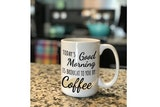 Todays good morning is brought to you by coffee quote mug