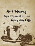 Enjoy every second of this good morning after with coffee