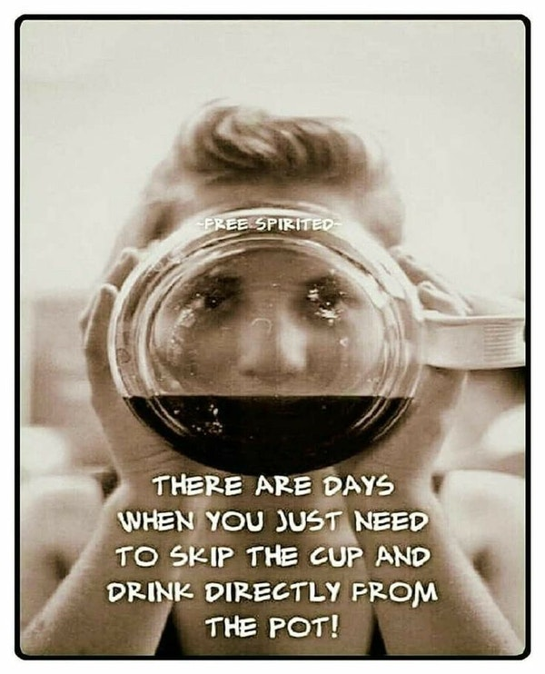 Days when drinking from mug wont help funny coffee meme