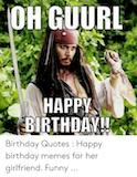 OH GUURE HAPPY BIRTHDAY Birthday Quotes Happy Birthday Memes for ... #birthdayCoffee