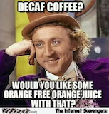 5 coffee jokes/memes for Sunday morning. – The Girl Next Door #decafCoffee