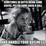 I miss your rock and roll,, | Truth..... | Morning humor, Funny ... #funnyCoffeeShop