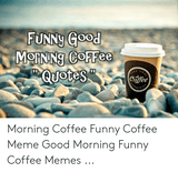 48 Funny Coffee memes that are hilarious! #sweatpantsCoffeeQuotes