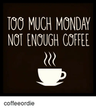 Not enough coffee #mondayCoffee