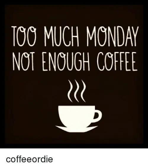 Not enough coffee #mondayCoffee