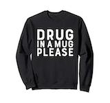 Amazon.com: Drug In A Mug Please Funny Coffee Barista Meme Quote ... #darkCoffee