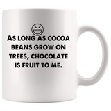 Amazon.com: Cocoa beans grow on trees, chocolate is fruit me Funny ... #coffeeBean