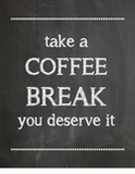 Take a COFFEE BREAK You Deserve It | Meme on ME.ME #coffeeBreak