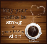 May Your Coffee Be Strong and Your Friday Short Facebook Graphic ... #coffeeFriday