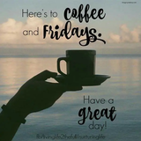 Heres To Coffee And Fridays   Quotes в 2019 г.   Friday coffee ... #coffeeFriday