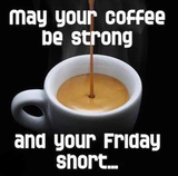 Coffee Strong And Friday Short Pictures, Photos, and Images for ... #coffeeFriday