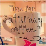 Time for Saturday coffee #saturdayCoffee