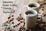 Saturday Coffee - Saturday + coffee + friends = perfection #saturdayCoffee