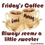 Good Morning Fabulous Friday Coffee/Tea Time! #coffeeFriday