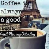 Saturday Coffee - Saturday coffee is always a good idea #saturdayCoffee