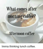 What Comes After Morning Coffee? Afternoon Coffee Eby Timeforcoffs ... #afternoonCoffee