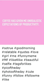 COFFEE HAS GIVEN ME UNREALISTIC EXPECTATIONS OF PRODUCTIVITY ... #goodMorningCoffee