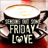 Sending Out Friday Love quotes quote coffee friday happy friday ... #coffeeFriday