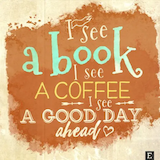 Book Quote - #bookQuote Book + coffee = good day.