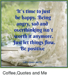Coffee Time - It's Time to Just Be Bappy Being Angry Sad Ano Overthinking Isn't ... #coffeeTime