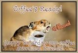 Saturday Coffee - Coffee's ready. Its Saturday #saturdayCoffee