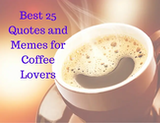 Best 25 Memes and Quotes for Coffee Lovers #needCoffee