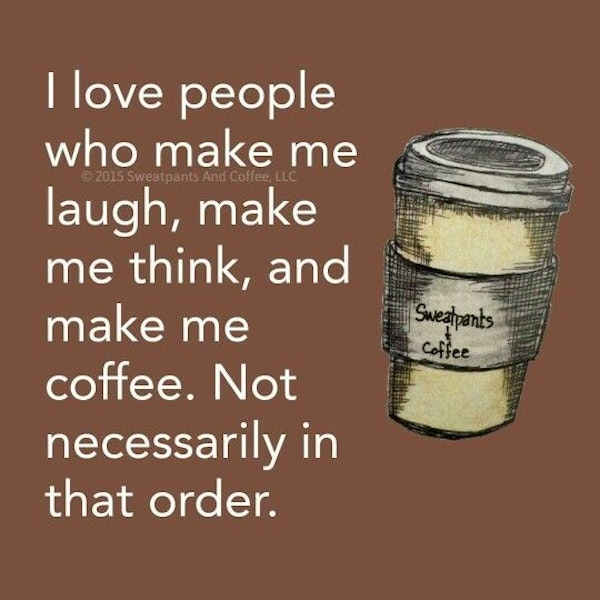 Funny Quotes About Coffee Meme Image 07   QuotesBae #sweatpantsCoffeeQuotes