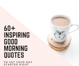 60 Inspirational Good Morning Quotes To Start Your Day Off Right #sweetMorningCoffeeQuote
