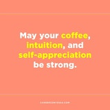 The 13 Most Empowering Instagram Accounts to Follow on ... #mayYourCoffeeBeStrongQuote